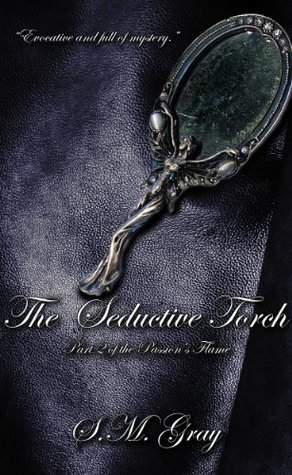 The Seductive Torch  by  S.M. Gray
