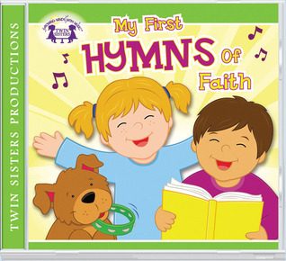 My First Hymns of Faith CD  by  Twin Sisters Productions