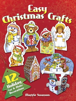 Easy Christmas Crafts: 12 Holiday Cut & Make Decorations Maggie Swanson