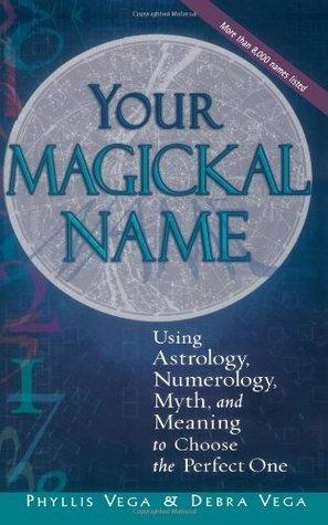 Your Magickal Name Phyllis Vega