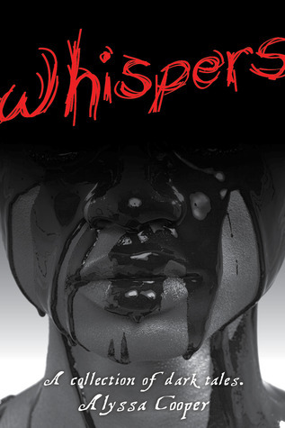 Whispers: A Collection of Dark Tales Alyssa Cooper