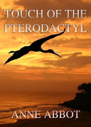 Touch of the Pterodactyl Anne Abbot