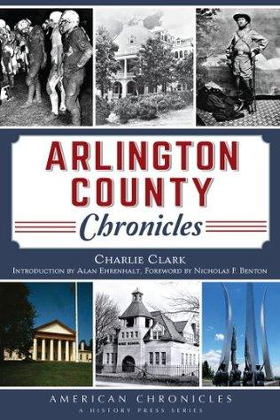 Arlington County Chronicles  by  Charlie Clark