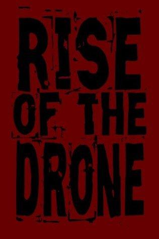 Rise of the Drone: Tyranny and Mutation graeme minchin