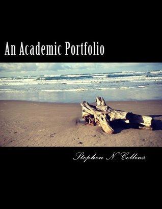 An Academic Portfolio Stephen Collins
