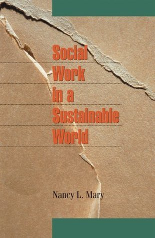 Social Work in a Sustainable World Nancy L. Mary