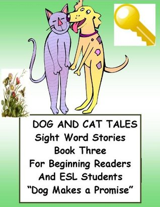 Dog Makes a Promise (Dog and Cat Tales: Sight Word Stories, #3)  by  Marilynn Anderson