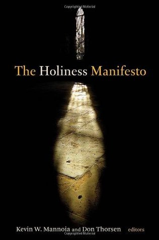 The Holiness Manifesto Kevin W. Mannoia