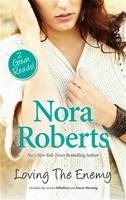 Loving the Enemy : Nora Roberts