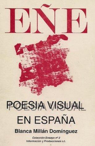 Poesía Visual en España  by  Blanca Millan Dominguez