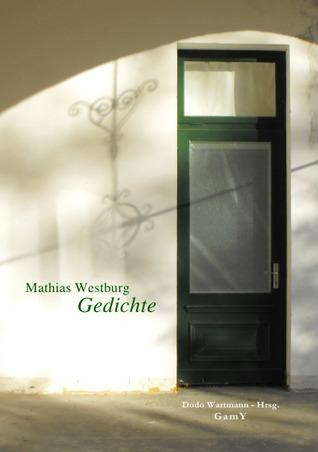 GEDICHTE  by  Mathias Westburg