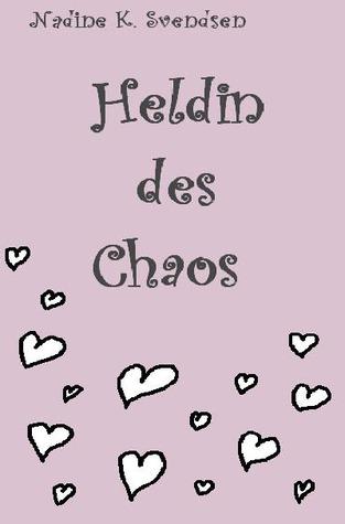 Heldin des Chaos  by  Nadine K. Svendsen