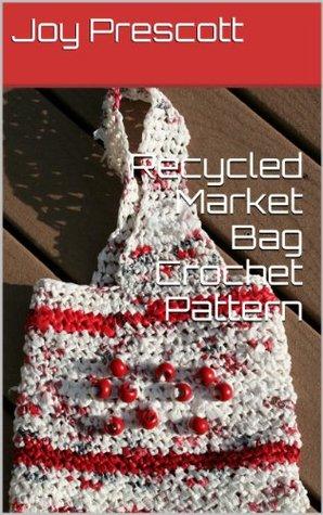 Recycled Market Bag Crochet Pattern  by  Joy Prescott