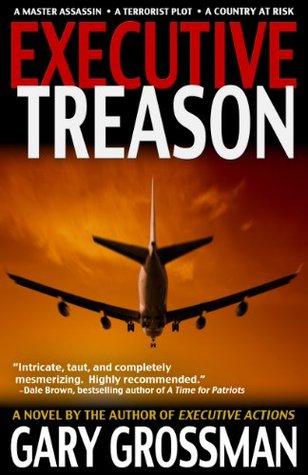 Executive Treason (The Executive Series) Gary Grossman