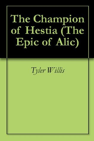 The Champion of Hestia  by  Tyler Willis