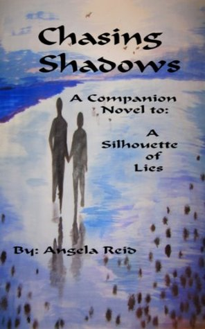 Chasing Shadows: A Companion Novel to A Silhouette of Lies  by  Angela Reid