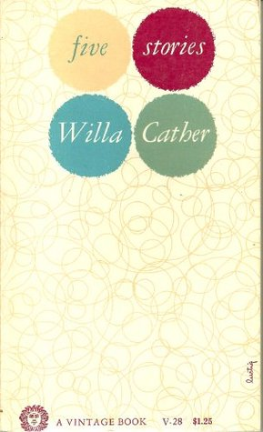 Five Stories Willa Cather  by  Willa Cather