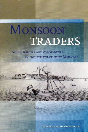 Monsoon Traders: Ships, Skippers and Commodities in Eighteenth-Century Makassar  by  Gerrit J. Knaap