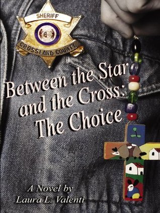 Between the Star and The Cross: The Choice  by  Laura L. Valenti