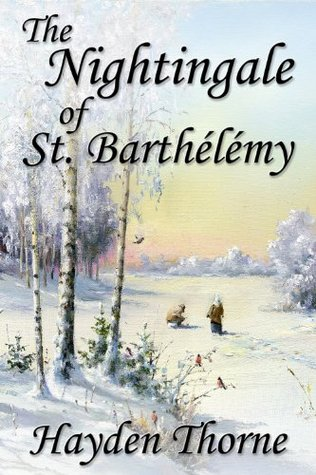 The Nightingale of St. Barthelemy  by  Hayden Thorne
