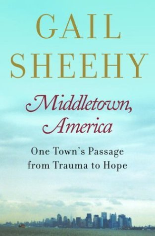 Middletown, America: One Towns Passage from Trauma To Hope Gail Sheehy
