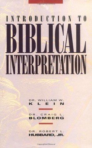 Introduction To Biblical Interpretation William W. Klein