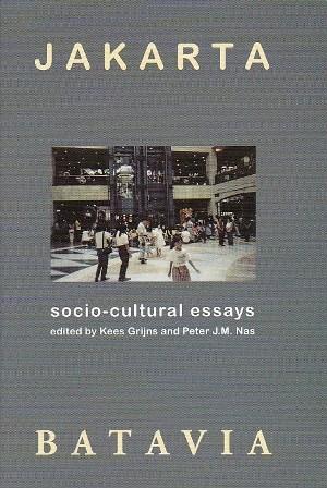 Jakarta Batavia: Socio-Cultural Essays Kees Grijns