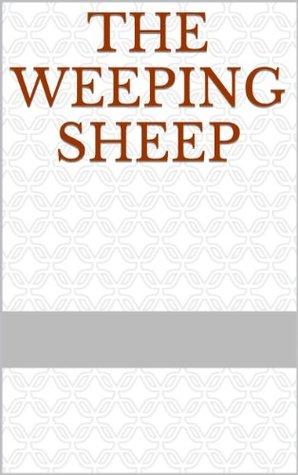The Weeping Sheep Nicholas Schanie