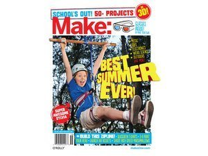 Make: Schools Out Best Summer Ever! Magazine 50+ Projects  by  Make Magazine