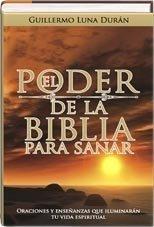 El Poder De La Biblia Para Sanar  by  Guillermo Luna Duran