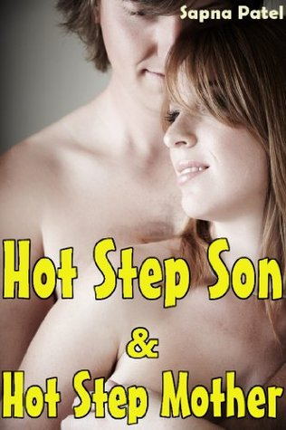 Hot Step Son & Hot Step Mother  by  Sapna Patel