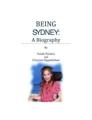 Being Sydney: A Biography Cheyenne Higginbotham