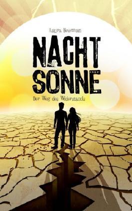 Nachtsonne: Der Weg des Widerstands (Die Nachtsonne Chroniken #2)  by  Laura Newman