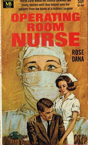 Operating Room Nurse  by  Rose Dana
