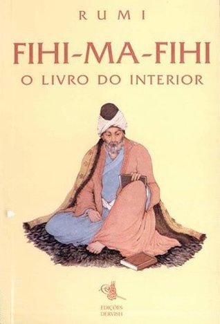 Fihi Ma Fihi  by  Rumi