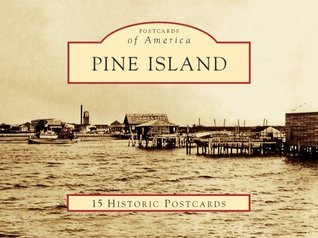 Pine Island 15 Historic Pcs, FL (POA) (Postcards of America  by  Mary Kaye Stevens
