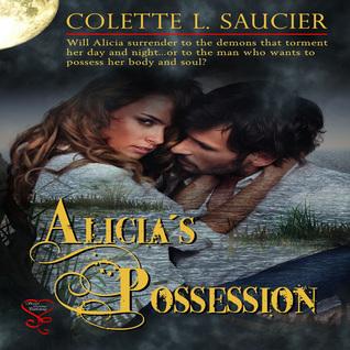 Alicias Possession Colette L. Saucier