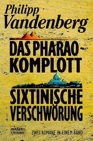 Das Pharao Komplott / Sixtinische Verschwörung  by  Philipp Vandenberg