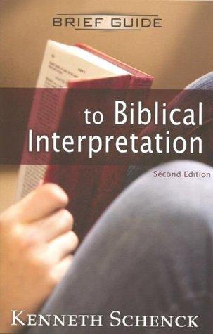 A Brief Guide to Biblical Interpretation  by  Kenneth Schenck