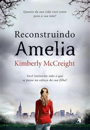 Reconstruindo Amelia  by  Kimberly McCreight