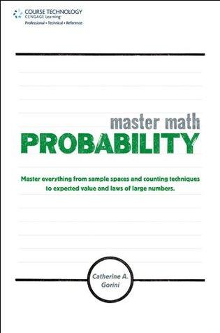 Master Math: Probability, 1st ed. Catherine A. Gorini