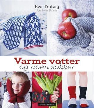 Varme votter og noen sokker  by  Eva Trotzig