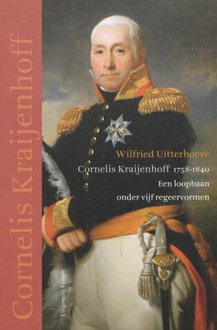 Cornelius Krayenhoff 1758-1840: een loopbaan onder vijf regeervormen  by  Wilfried Uitterhoeve