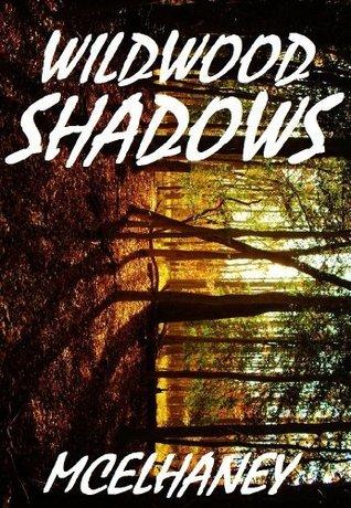 Wildwood Shadows  by  Scott McElhaney