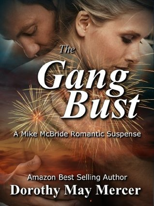 The Gang Bust (A Mike McBride Novel) Dorothy May Mercer