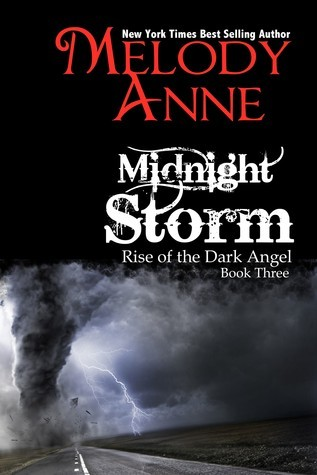 Midnight Storm (Rise of the Dark Angel, #3)  by  Melody Anne