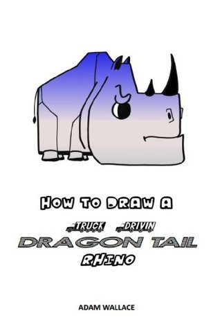 How to Draw a Truck Drivin, Dragon Tail Rhino Adam Wallace
