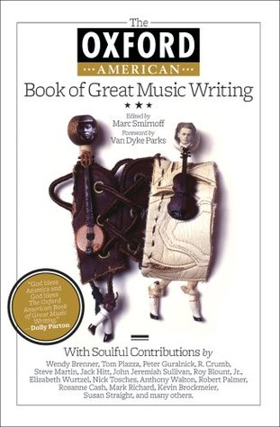 The Oxford American Book of Great Music Writing  by  Marc Smirnoff