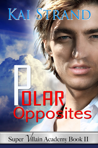 Polar Opposites (Super Villian Academy, #2)  by  Kai Strand