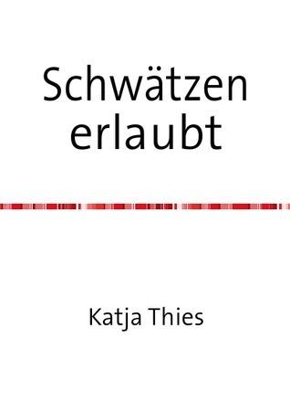 Schwätzen  erlaubt: Vorstellung einer neuen Unterrichtsmethodik  by  Katja Thies